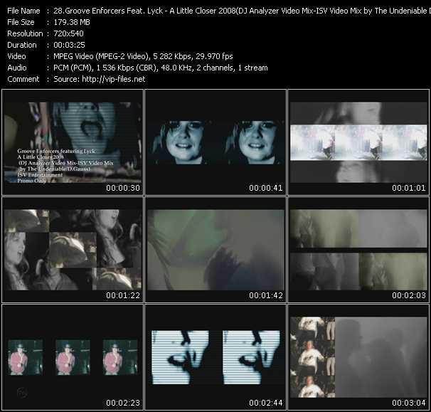 Groove Enforcers Feat. Lyck - A Little Closer 2008 (DJ Analyzer Video Mix) (ISV Video Mix by The Undeniable D.Gauss)