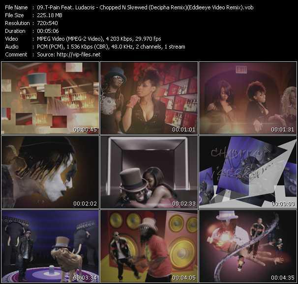 T-Pain Feat. Ludacris - Chopped N Skrewed (Decipha Remix) (Eddieeye Video Remix)
