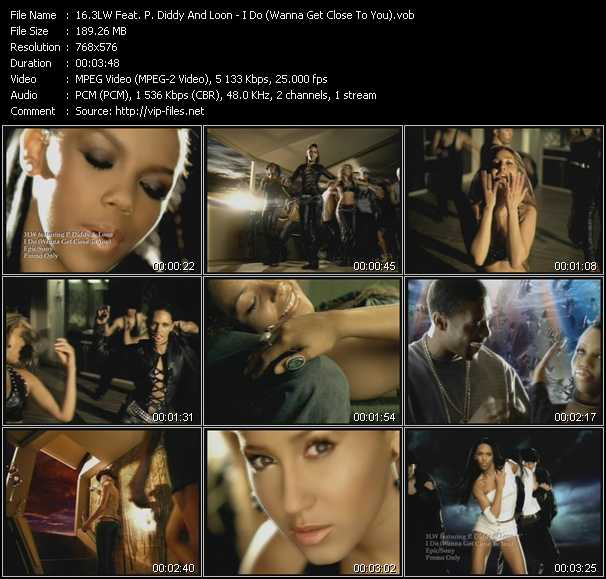 3LW Feat. P. Diddy (Puff Daddy) And Loon - I Do (Wanna Get Close To You)