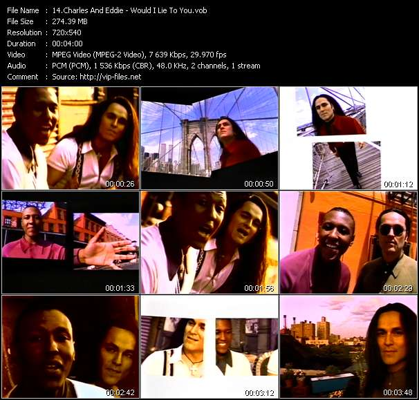 Charles And Eddie - Would I Lie To You?