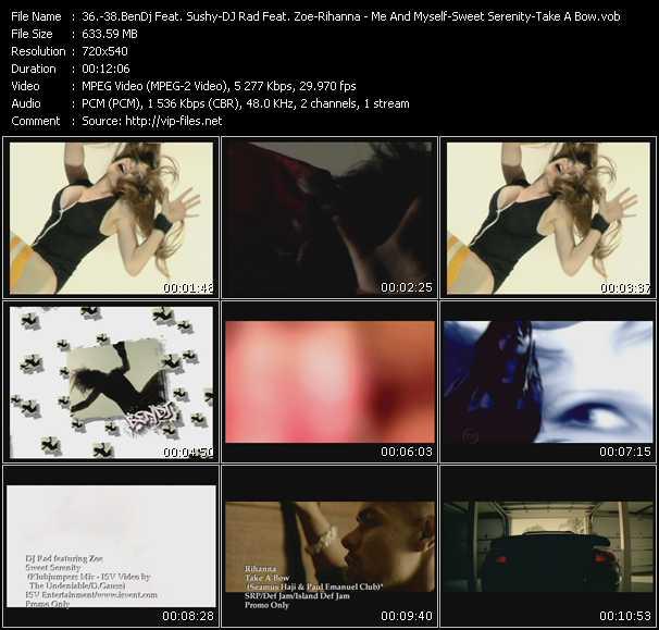 BenDj Feat. Sushy - DJ Rad Feat. Zoe - Rihanna - Me And Myself (Diego Abaribi And Paola Sandrini Nagada Club Mix) - Sweet Serenity (Klubjumpers Mix ISV Video by The Undeniable-D.Gauss) - Take A Bow (Seamus Haji And Paul Emanuel Club Mix)