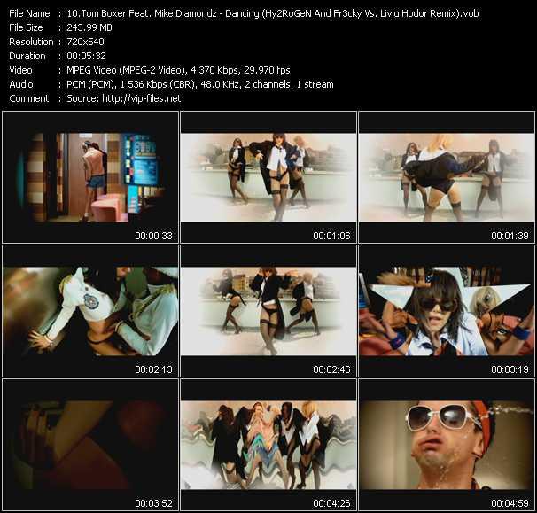 Tom Boxer Feat. Mike Diamondz - Dancing (Hy2RoGeN And Fr3cky Vs. Liviu Hodor Remix) (Vj Tony MacAroni Video Mix)