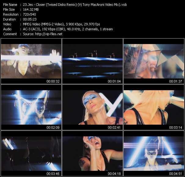 Jes - Closer (Twised Disko Remix) (Vj Tony MacAroni Video Mix)
